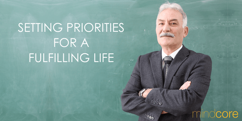 SETTING PRIORITIES FOR A FULFILLING LIFE